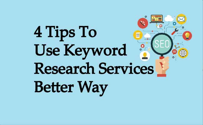 4 Tips To Use Keyword Research Services Better Way