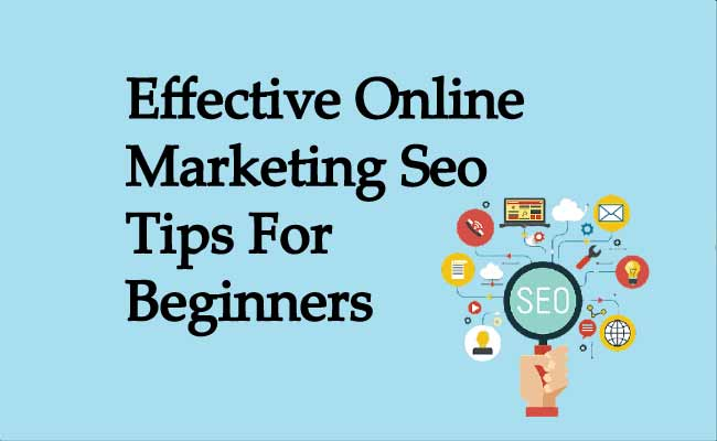 Seo Tips For Beginners, Effective Online Marketing,