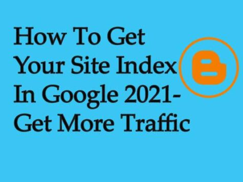 How To Get Your Site Index In Google 2021