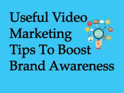 Useful Video Marketing Tips To Boost Brand Awareness