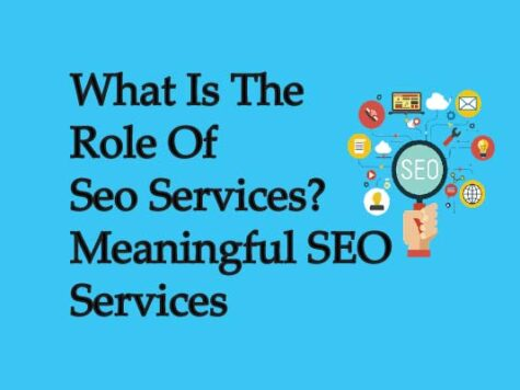 What Is The Role Of Seo Services? Meaningful SEO Services
