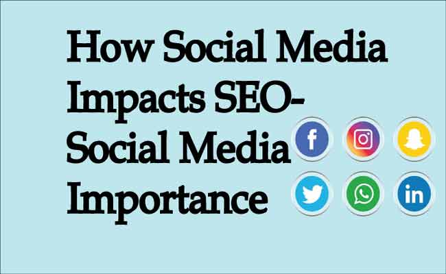 How Social Media Impacts SEO-Social Media Importance